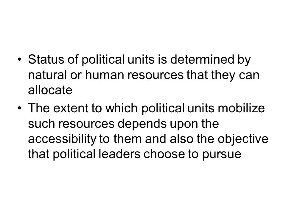 Status of political units is determined by natural or human resources that they can allocate