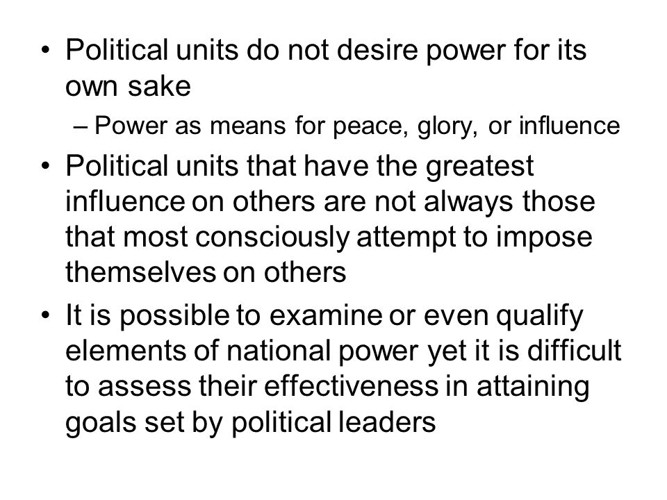 Political units do not desire power for its own sake
