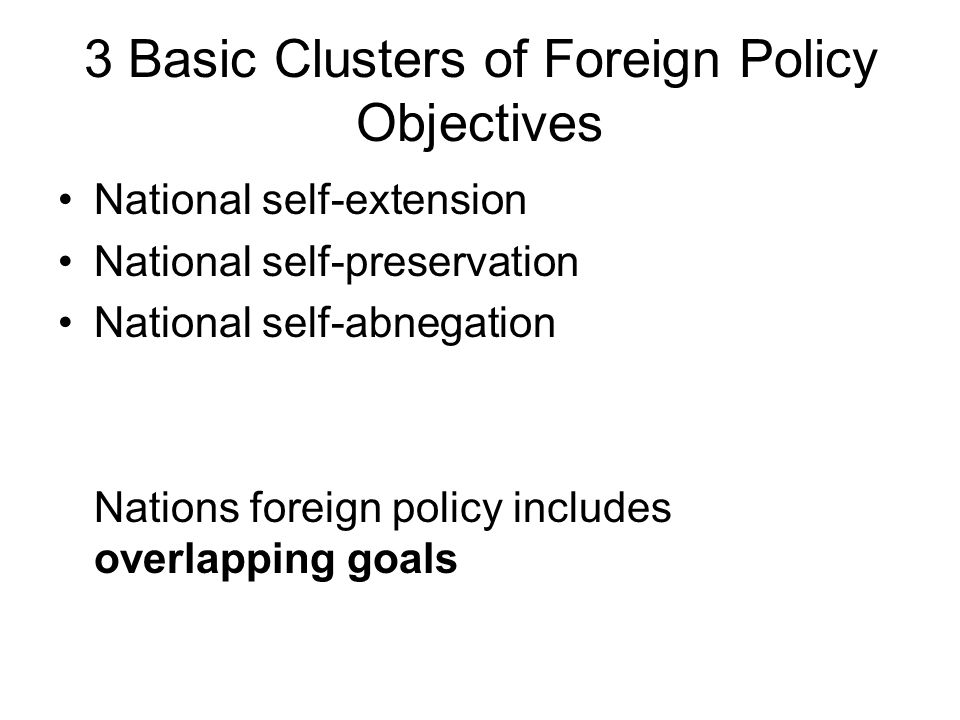 3 Basic Clusters of Foreign Policy Objectives