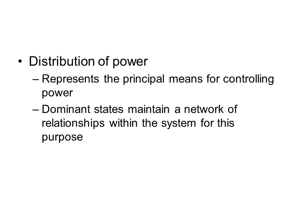Distribution of power Represents the principal means for controlling power.