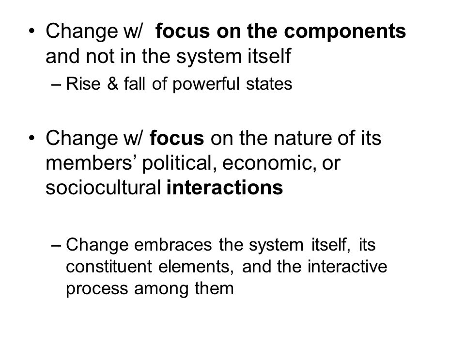 Change w/ focus on the components and not in the system itself