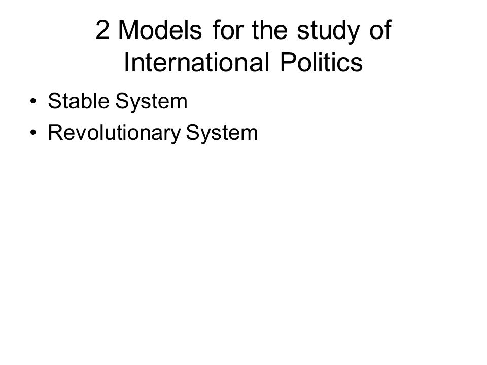 2 Models for the study of International Politics