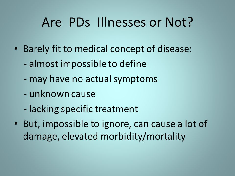 Are PDs Illnesses or Not