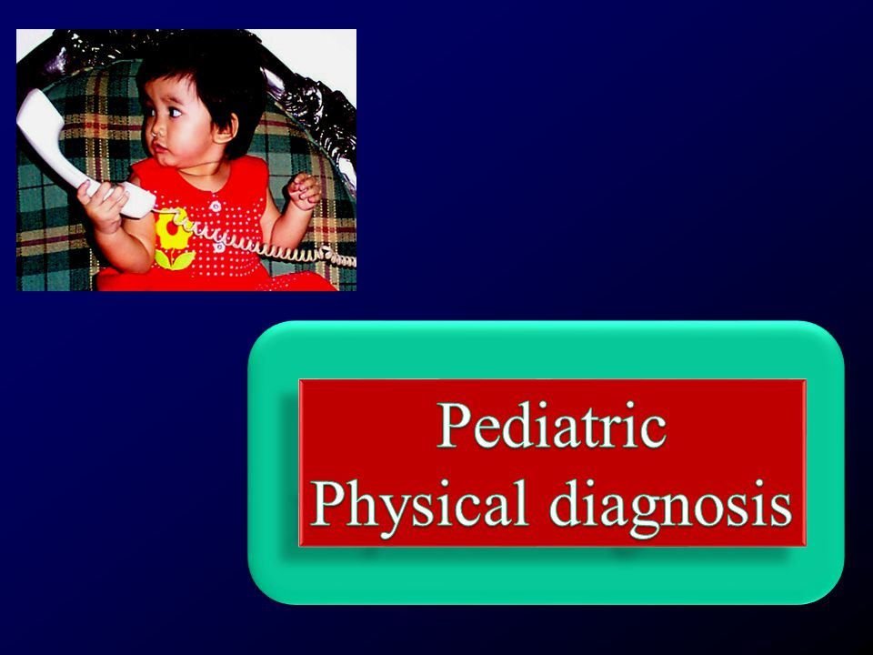 Pediatric Physical diagnosis
