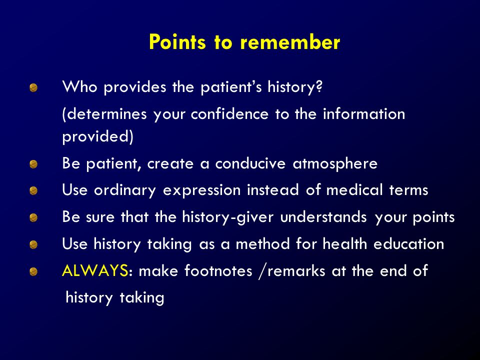 Points to remember Who provides the patient's history