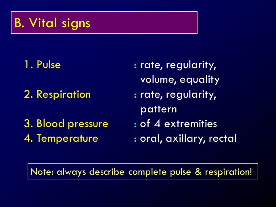 B. Vital signs 1. Pulse : rate, regularity, volume, equality