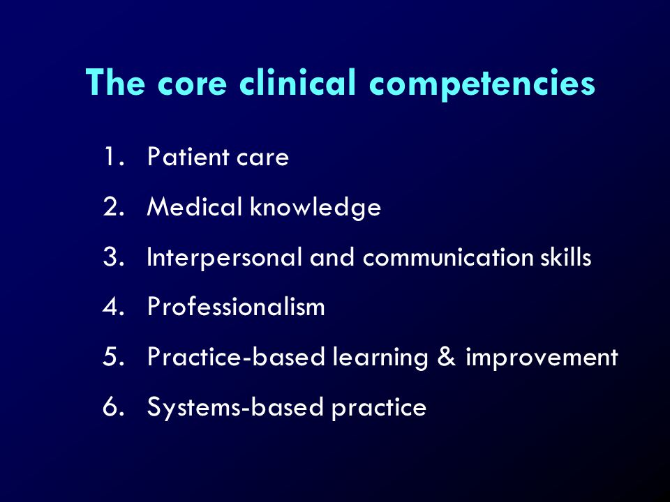 The core clinical competencies