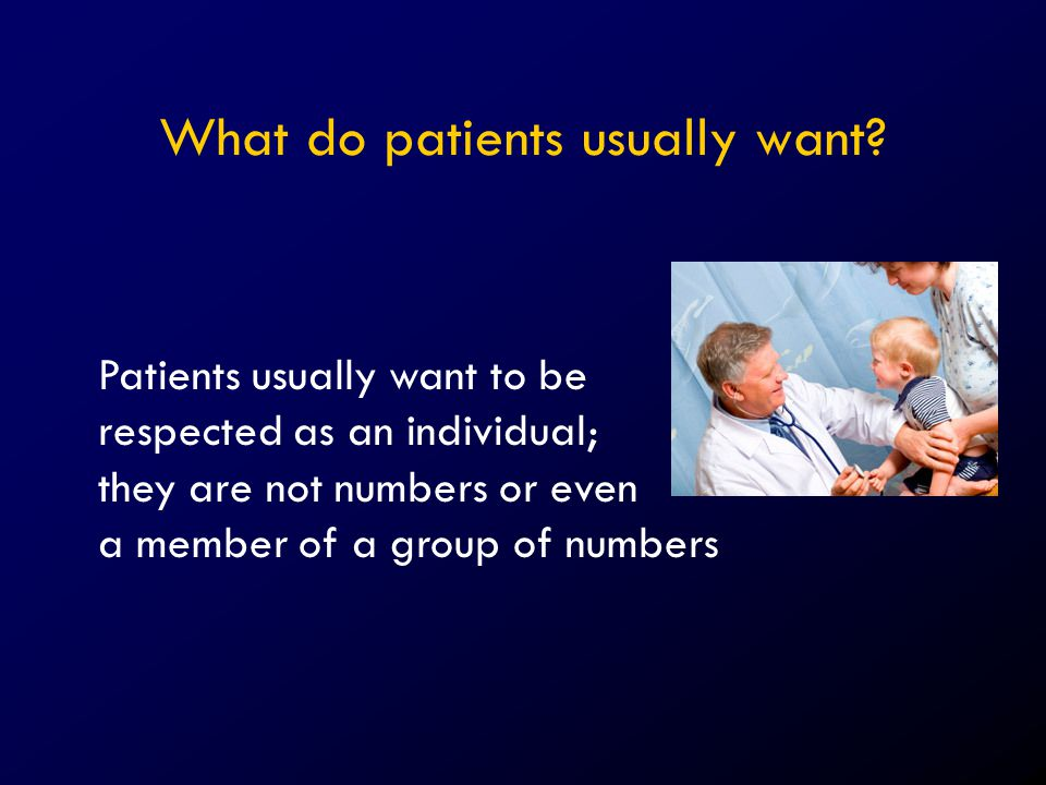 What do patients usually want