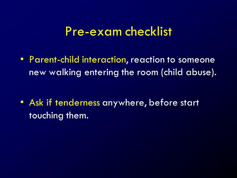 Pre-exam checklist Parent-child interaction, reaction to someone new walking entering the room (child abuse).