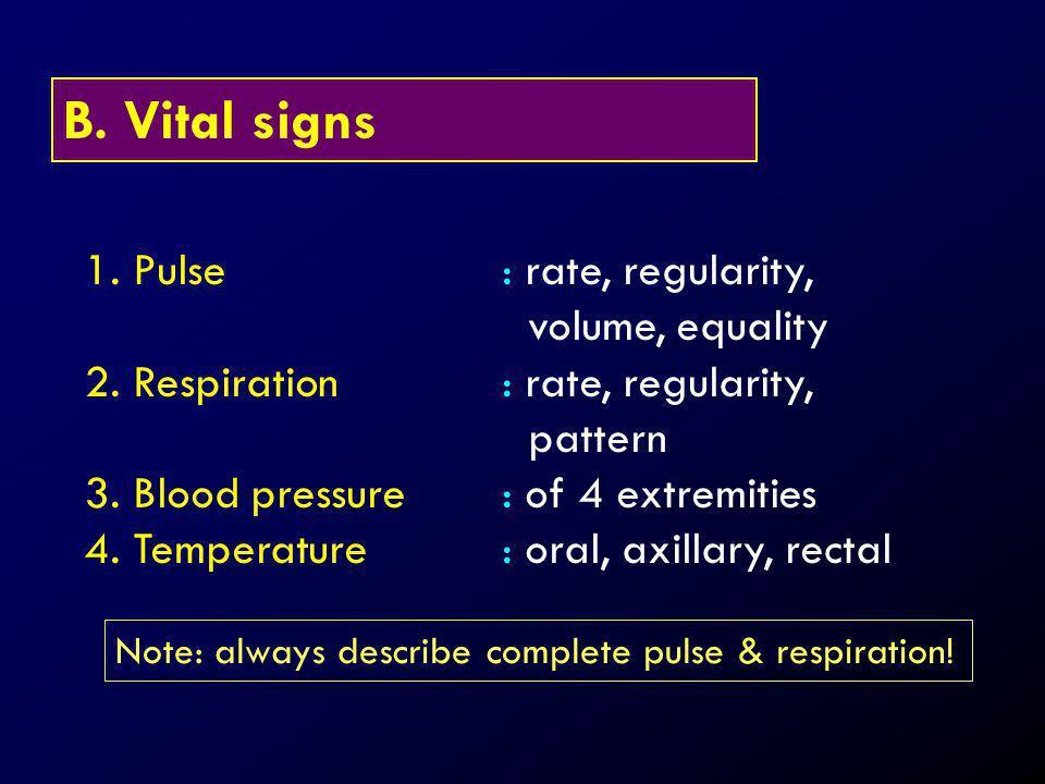 B. Vital signs 1. Pulse : rate, regularity, volume, equality