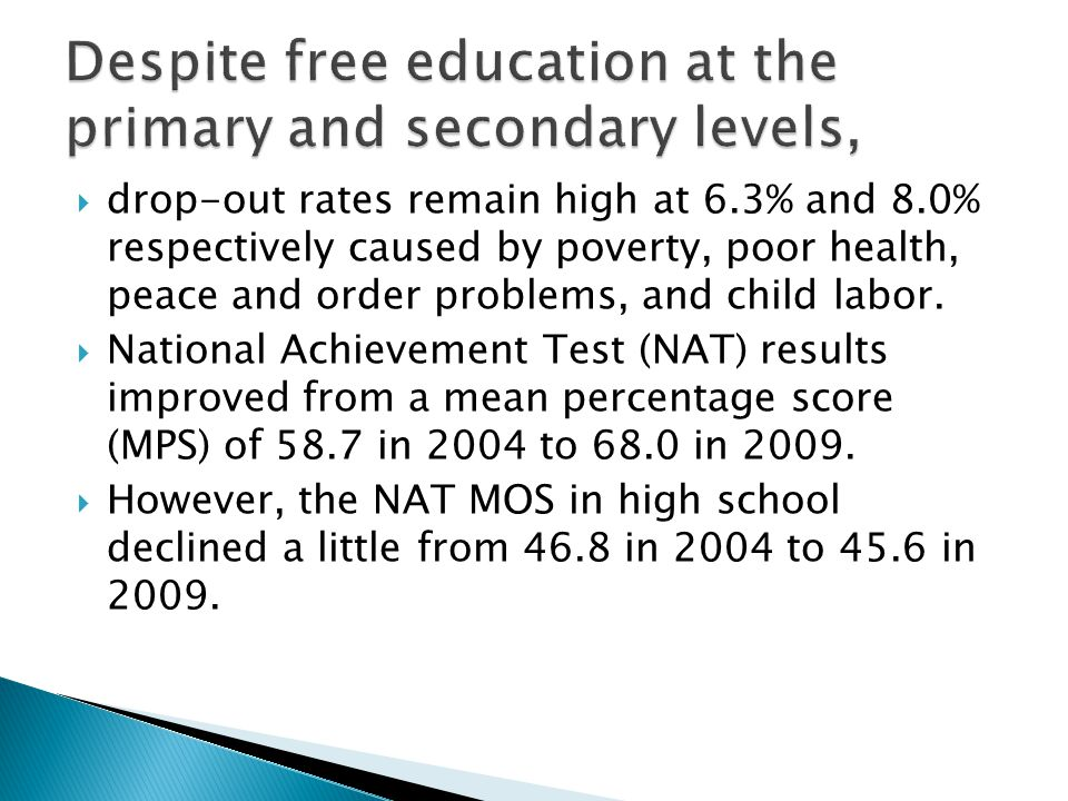 Despite free education at the primary and secondary levels,