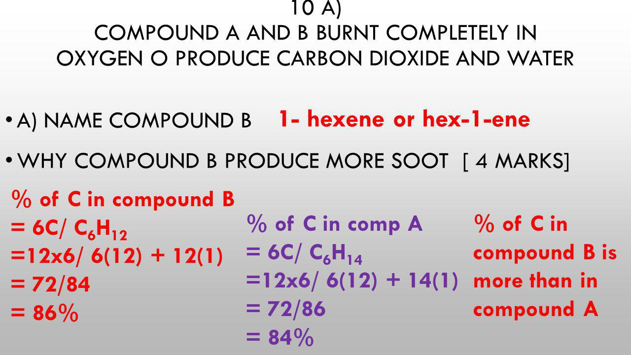 10 a) compound A and B burnt completely in oxygen o produce carbon dioxide and water