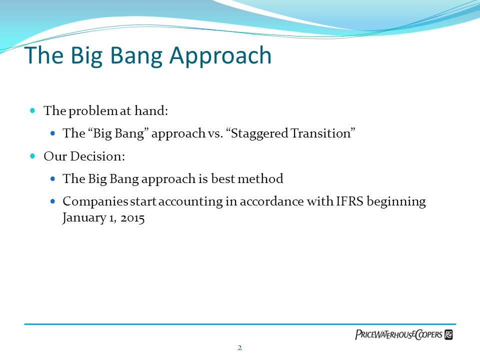 The Big Bang Approach The problem at hand:
