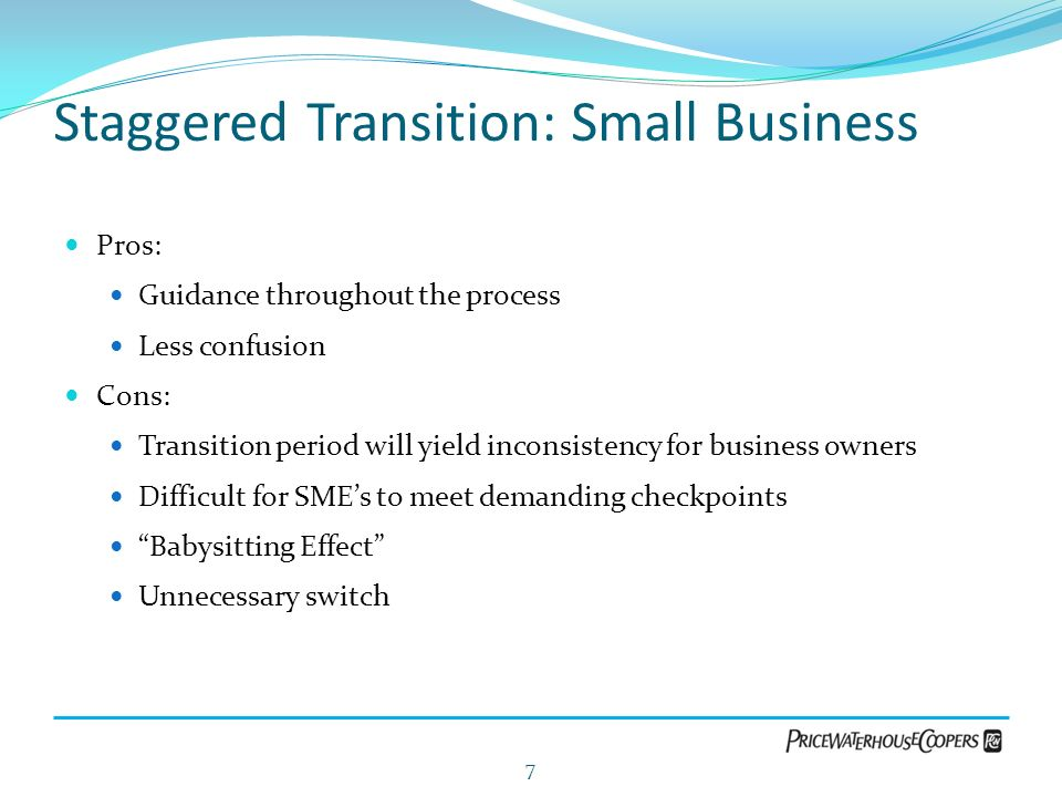 Staggered Transition: Small Business
