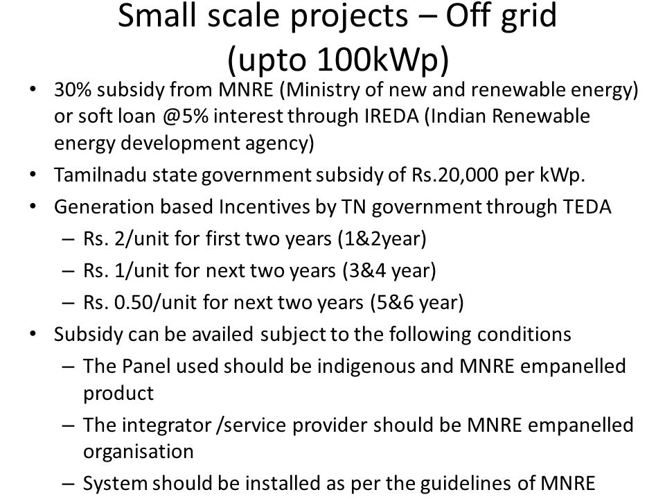 Small scale projects – Off grid (upto 100kWp)