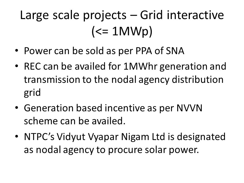 Large scale projects – Grid interactive (<= 1MWp)