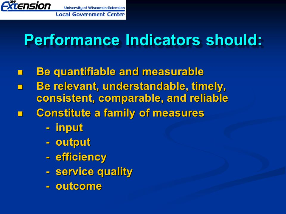 Performance Indicators should: