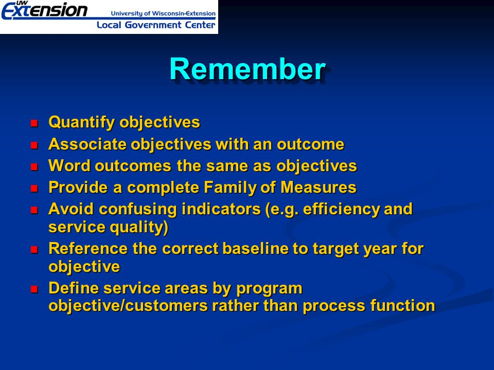 Remember Quantify objectives Associate objectives with an outcome