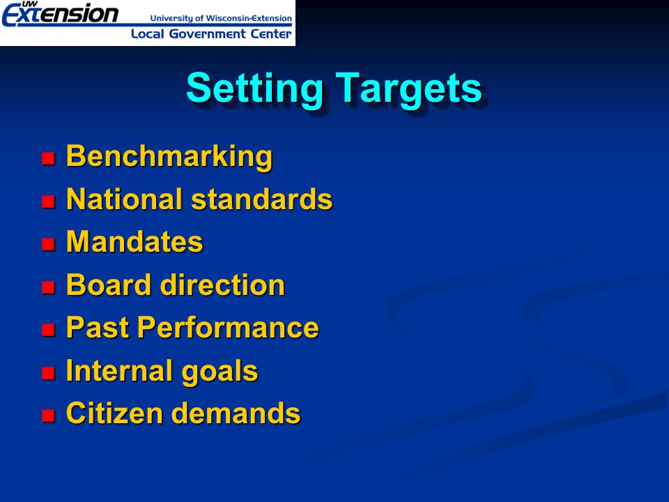 Setting Targets Benchmarking National standards Mandates