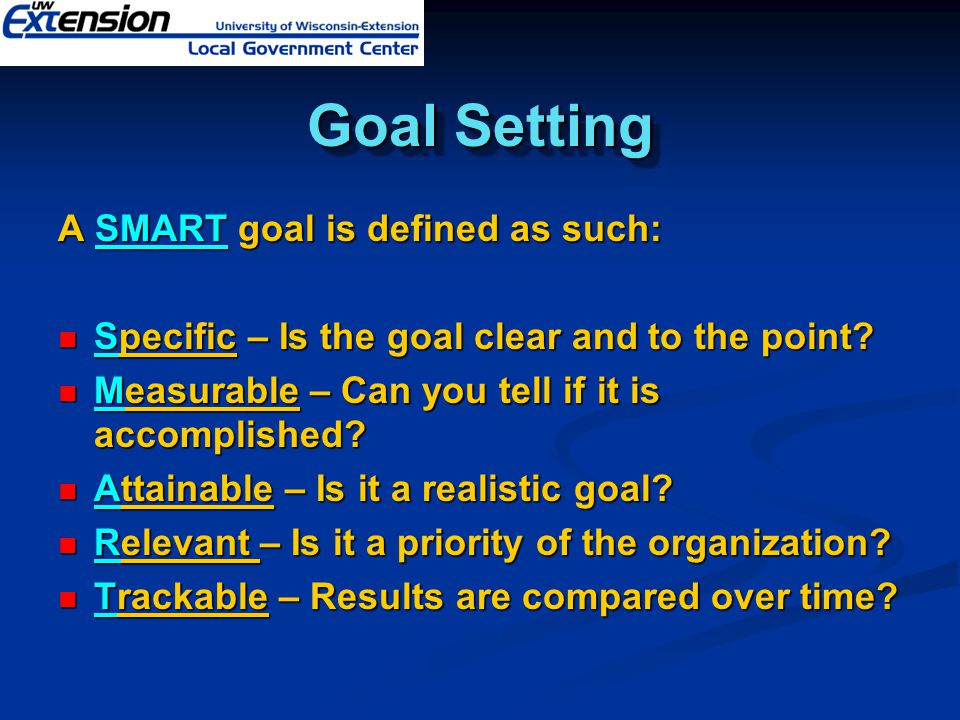 Goal Setting A SMART goal is defined as such: