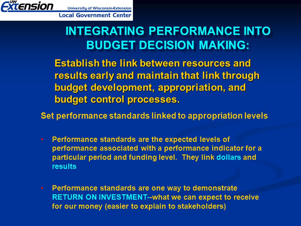 INTEGRATING PERFORMANCE INTO BUDGET DECISION MAKING:
