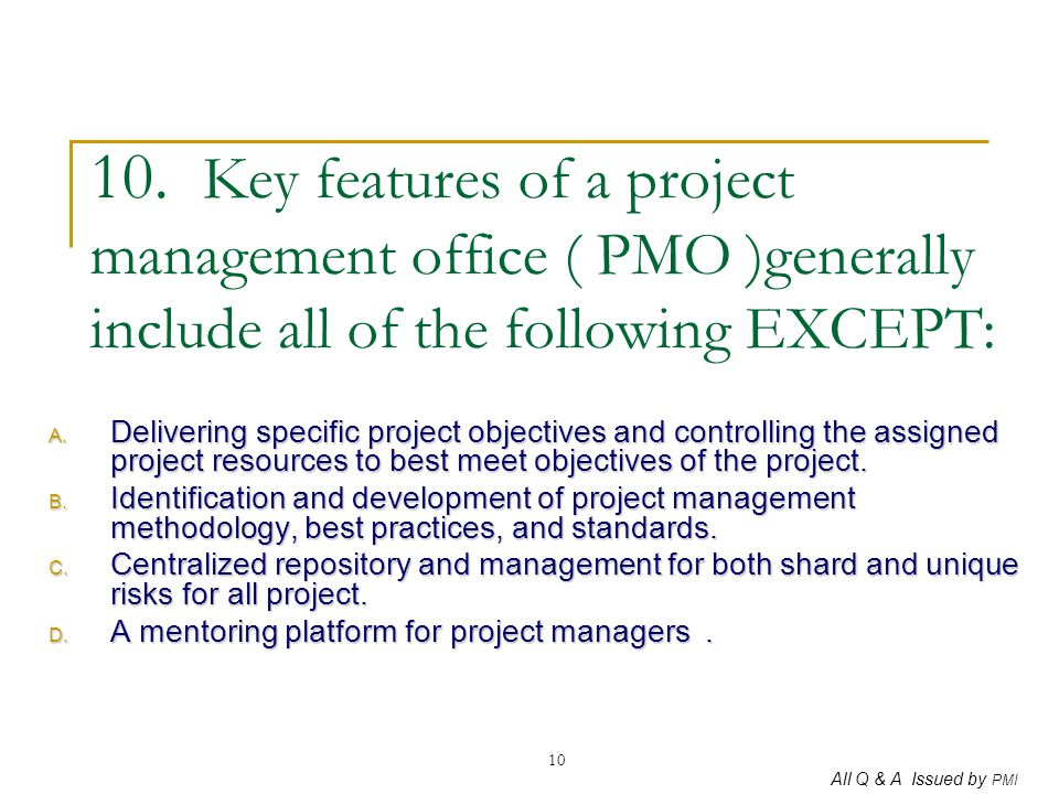 10. Key features of a project management office ( PMO )generally include all of the following EXCEPT:
