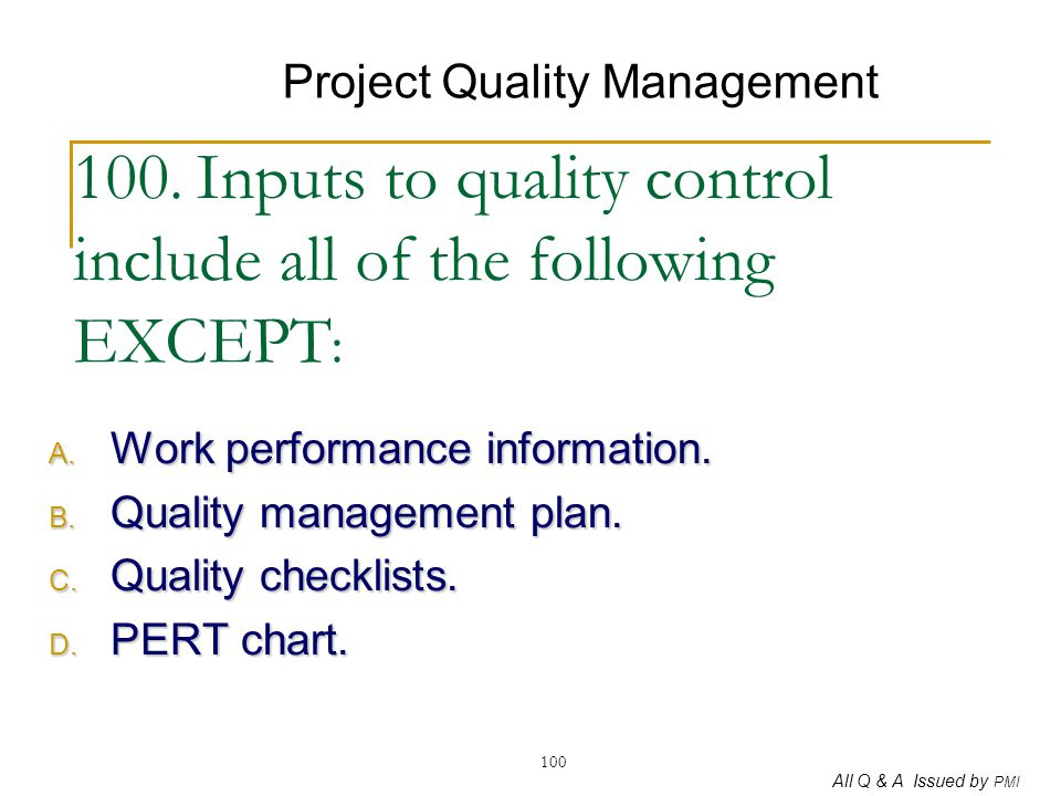 100. Inputs to quality control include all of the following EXCEPT: