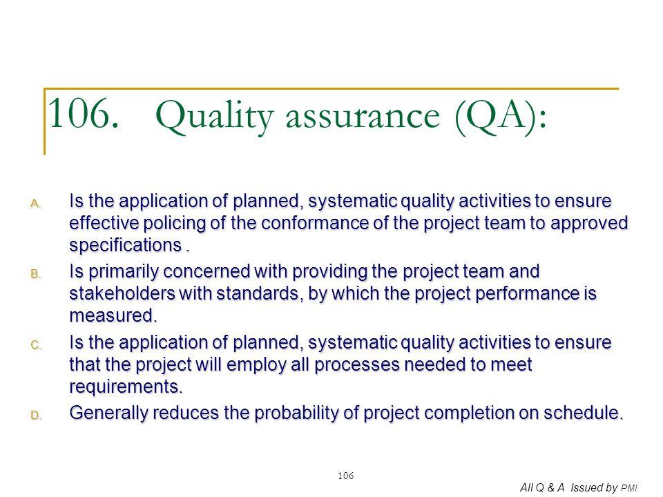 106. Quality assurance (QA):