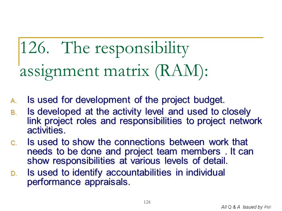 126. The responsibility assignment matrix (RAM):