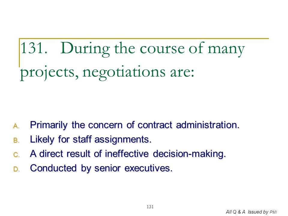 131. During the course of many projects, negotiations are: