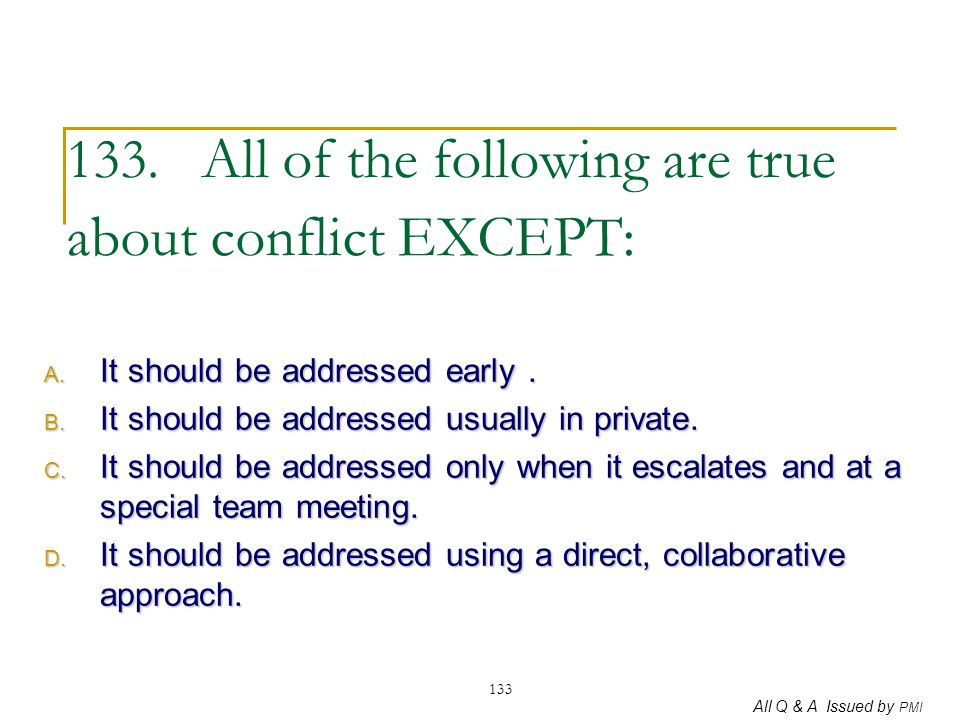 133. All of the following are true about conflict EXCEPT: