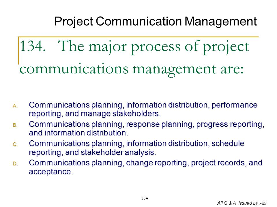 134. The major process of project communications management are: