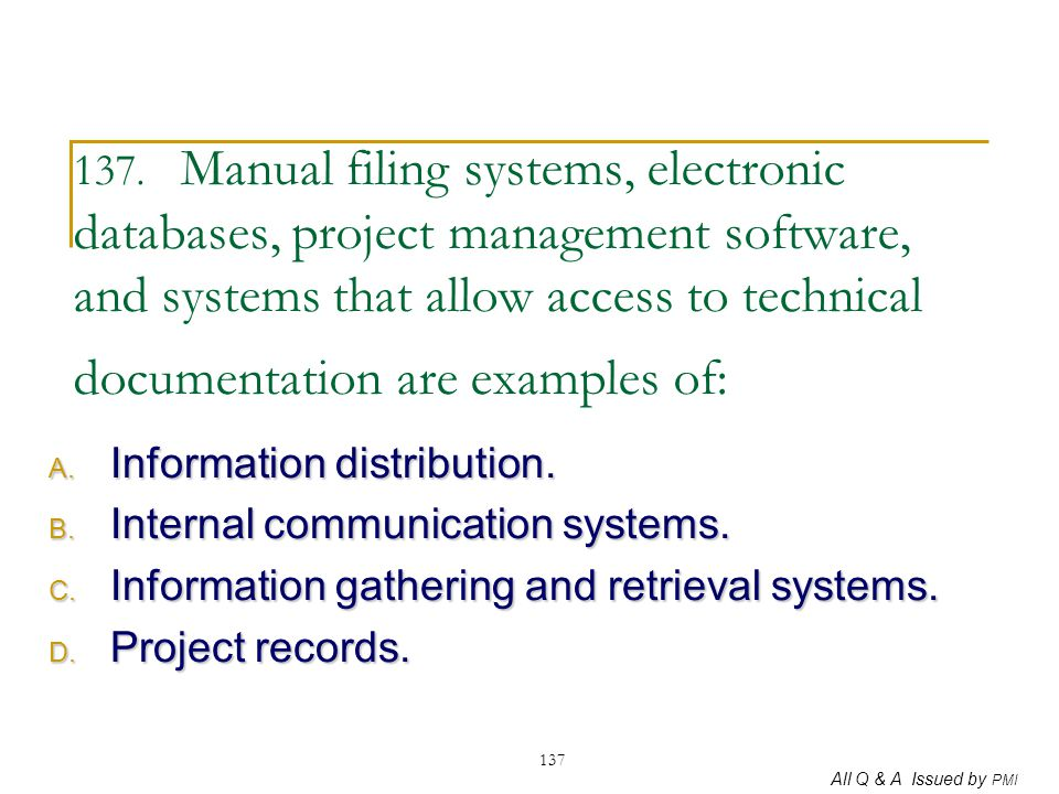 137. Manual filing systems, electronic databases, project management software, and systems that allow access to technical documentation are examples of: