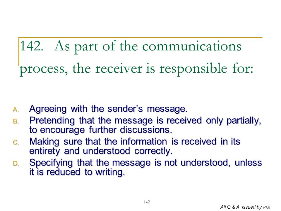 142. As part of the communications process, the receiver is responsible for: