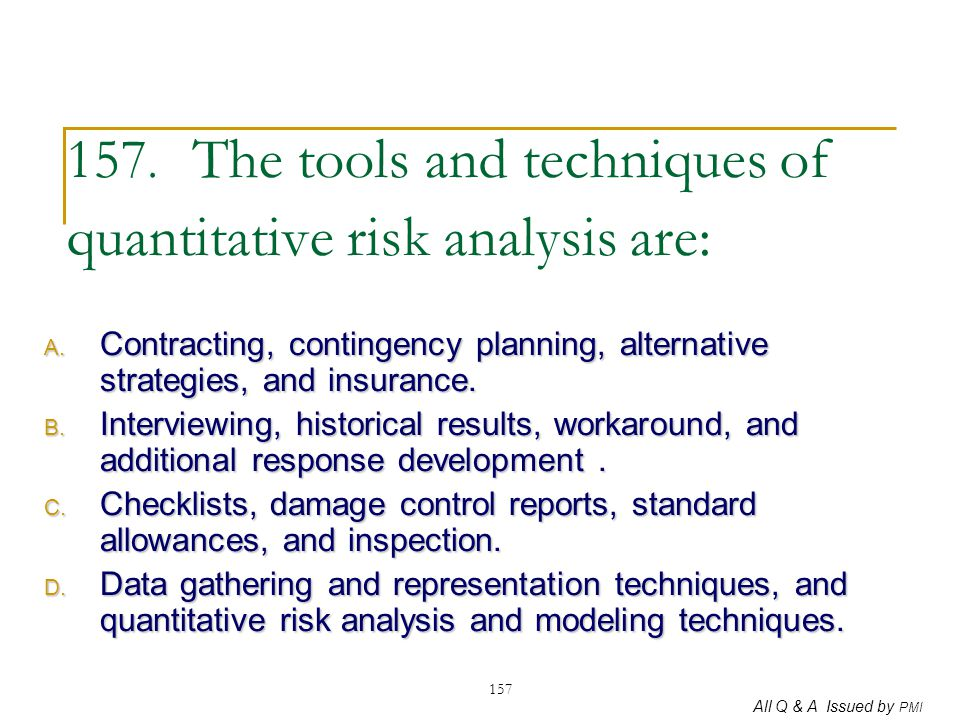 157. The tools and techniques of quantitative risk analysis are: