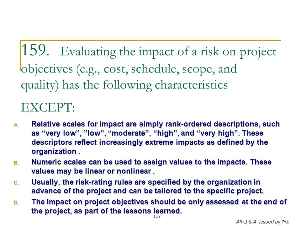 159. Evaluating the impact of a risk on project objectives (e. g