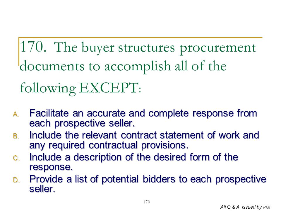 170. The buyer structures procurement documents to accomplish all of the following EXCEPT: