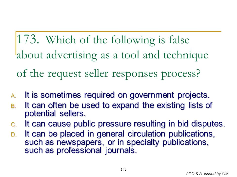 173. Which of the following is false about advertising as a tool and technique of the request seller responses process