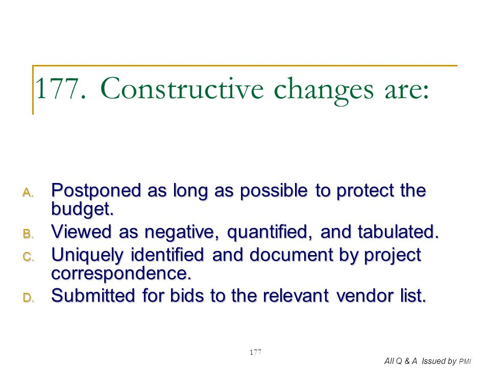 177. Constructive changes are: