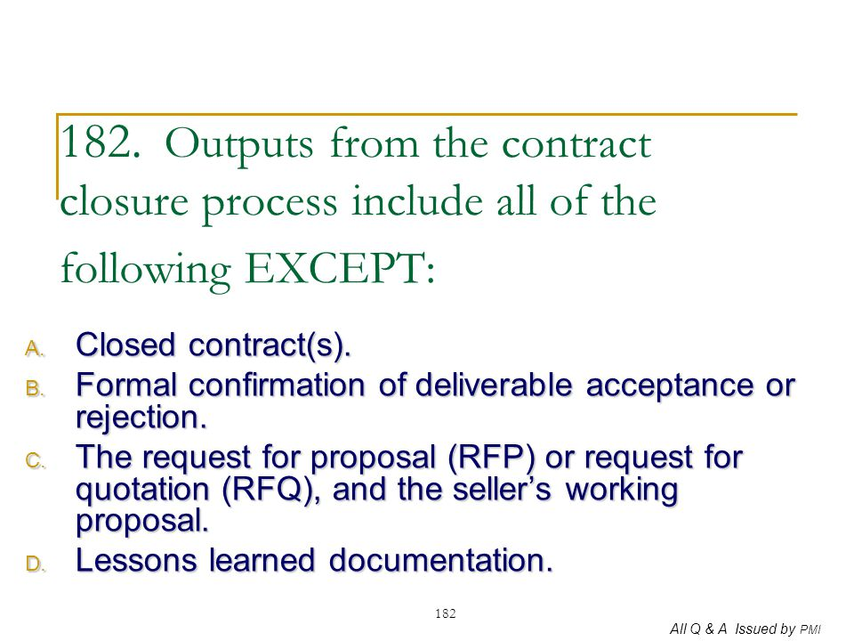 182. Outputs from the contract closure process include all of the following EXCEPT: