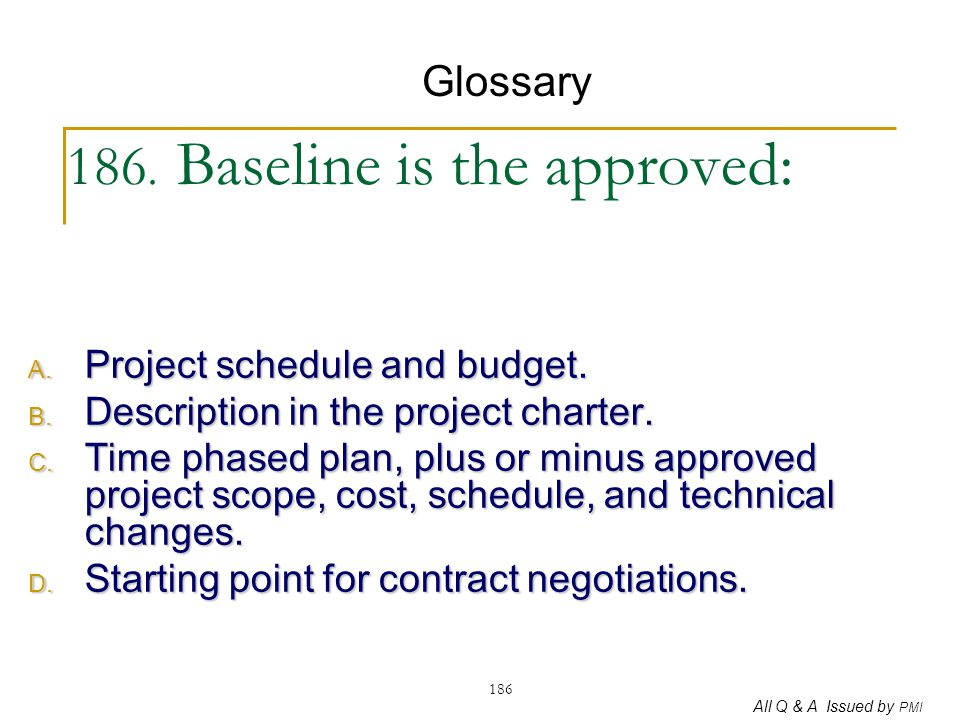 186. Baseline is the approved: