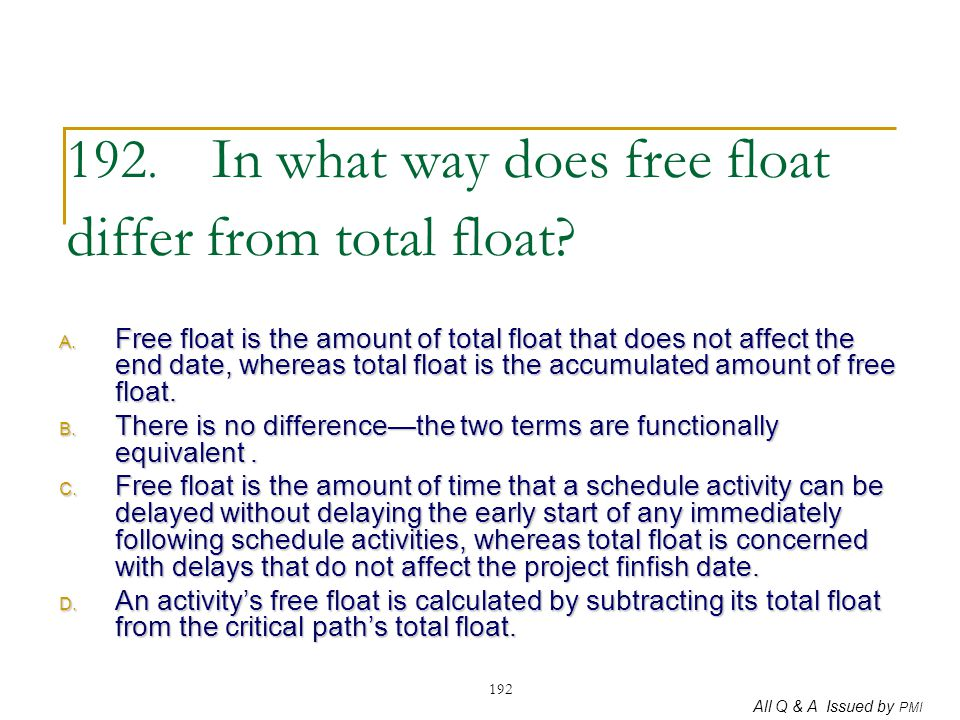 192. In what way does free float differ from total float