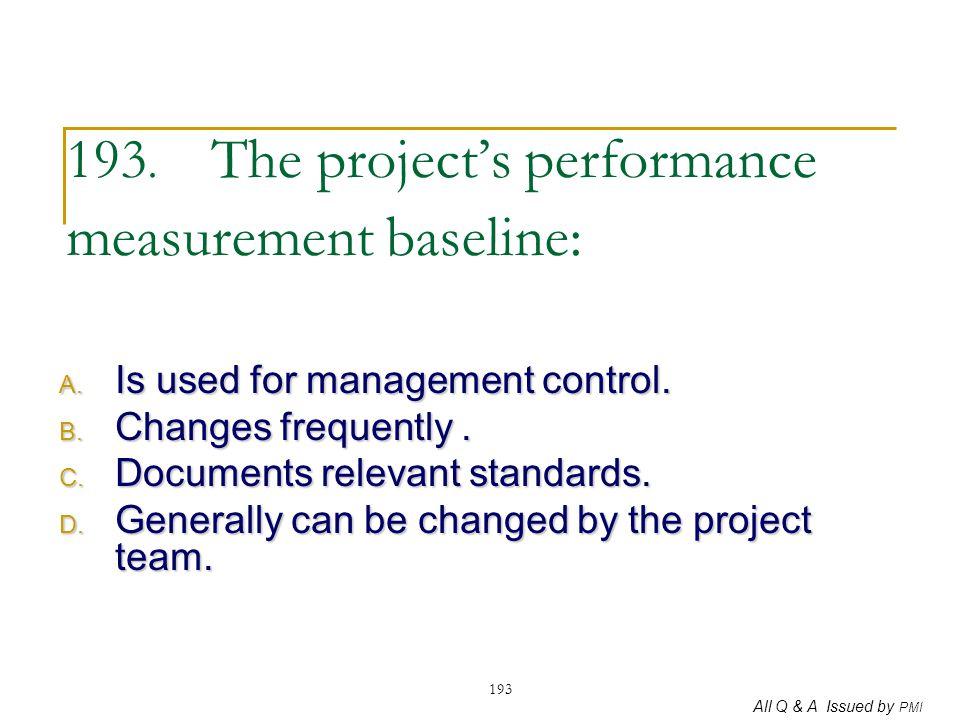 193. The project's performance measurement baseline: