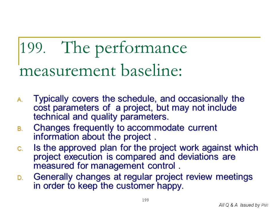 199. The performance measurement baseline: