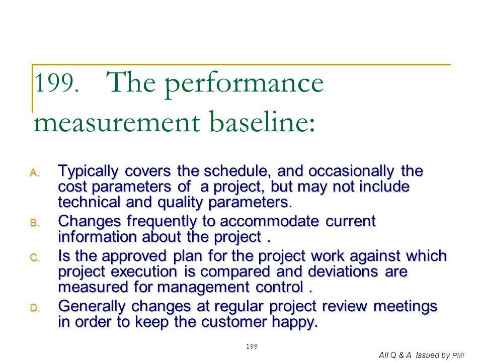 199. The performance measurement baseline: