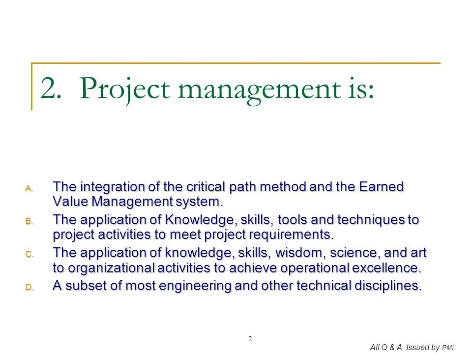 2. Project management is: