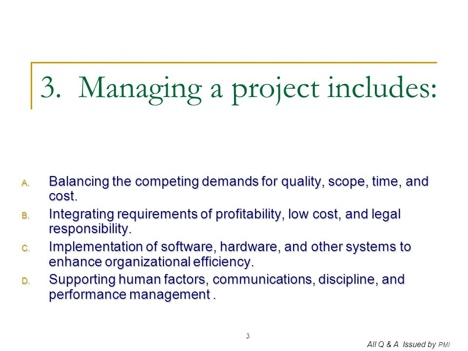 3. Managing a project includes:
