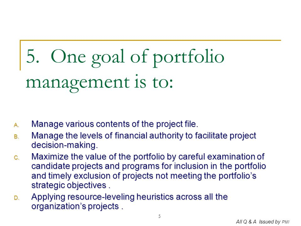 5. One goal of portfolio management is to: