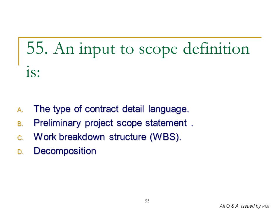 55. An input to scope definition is: