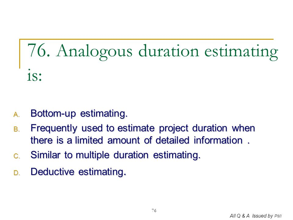 76. Analogous duration estimating is:
